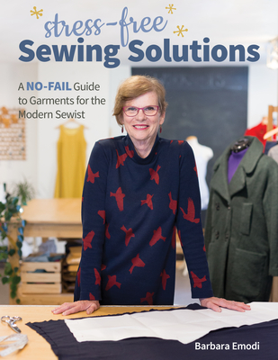 Stress-Free Sewing Solutions: A No-Fail Guide to Garments for the Modern Sewist Cover Image
