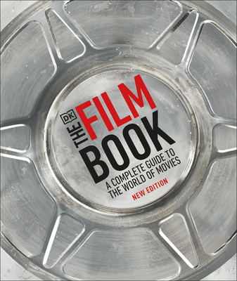 The Film Book, New Edition: A Complete Guide to the World of Movies Cover Image
