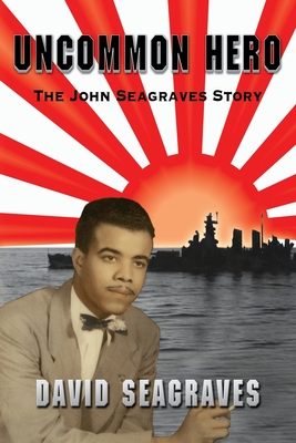 Uncommon Hero: The John Seagraves Story Cover Image