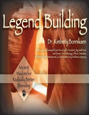 Legend Building: Ancient Wisdom for Modern Transformation Cover Image