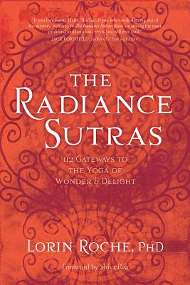 The Radiance Sutras: 112 Gateways to the Yoga of Wonder and Delight Cover Image