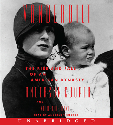 Vanderbilt CD: The Rise and Fall of an American Dynasty Cover Image