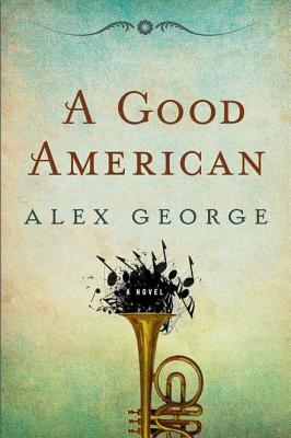A Good American: A Novel Cover Image