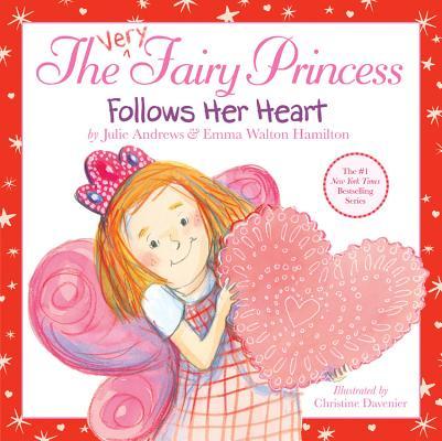 The Very Fairy Princess Follows Her Heart Cover