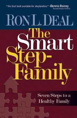 The Smart Stepfamily: New Seven Steps to a Healthy Family Cover Image