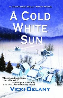 A Cold White Sun (Constable Molly Smith Novels #6) Cover Image