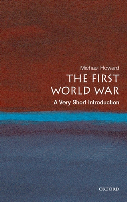 The First World War: A Very Short Introduction (Very Short Introductions) Cover Image