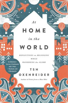 At Home in the World: Reflections on Belonging While Wandering the Globe Cover Image