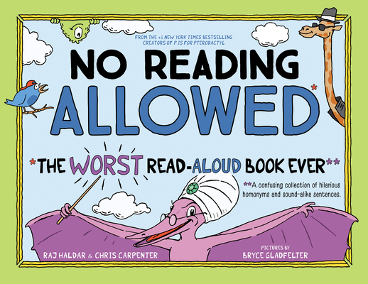 No Reading Allowed: The Worst Read-Aloud Book Ever Cover Image