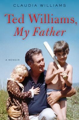 Ted Williams, My FatherWilliams, Claudia