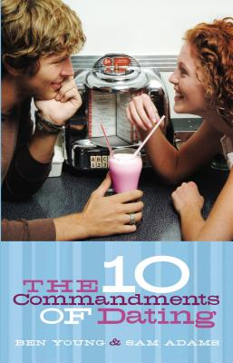 The Ten Commandments of Dating: Student Edition Cover Image