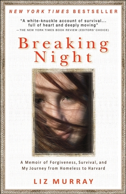 Breaking Night: A Memoir of Forgiveness, Survival, and My Journey from Homeless to Harvard Cover Image
