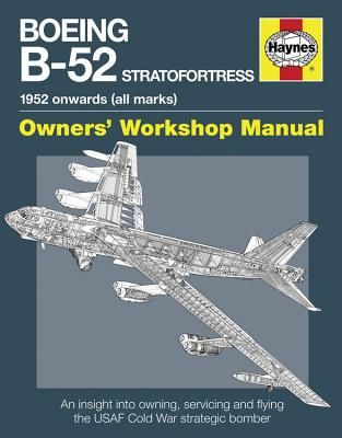 Boeing B-52 Stratofortress: 1952 onwards (all marks) (Owners' Workshop Manual) Cover Image