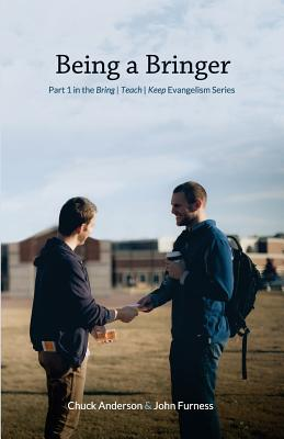 Being a Bringer: Part 1 in the Bring Teach Keep Evangelism Series Cover Image