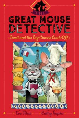 Basil and the Big Cheese Cook-Off (The Great Mouse Detective #6) Cover Image