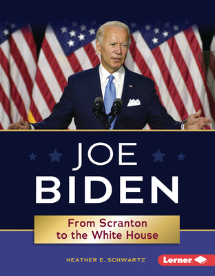 Joe Biden: From Scranton to the White House (Gateway Biographies) Cover Image