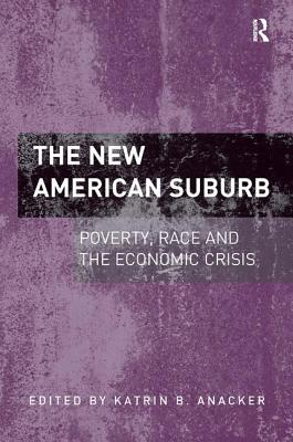 The New American Suburb: Poverty, Race and the Economic Crisis Cover Image