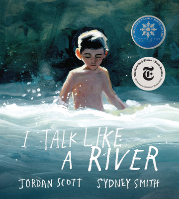 Book cover: I Talk Like A River by Jordan Scott, illustrated by Sydney Smith