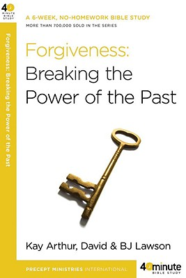 Forgiveness: Breaking the Power of the Past Cover Image