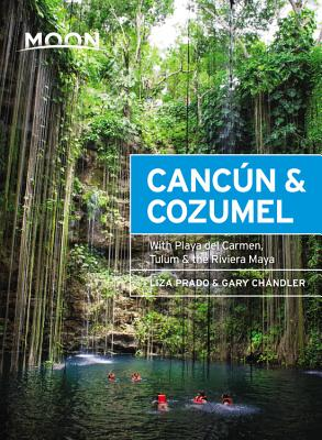 Moon Cancún & Cozumel: With Playa del Carmen, Tulum & the Riviera Maya (Travel Guide) Cover Image