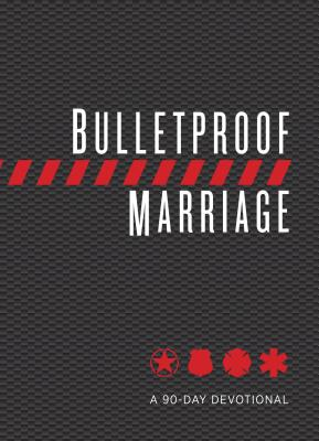 Bulletproof Marriage: A 90-Day Devotional Cover Image
