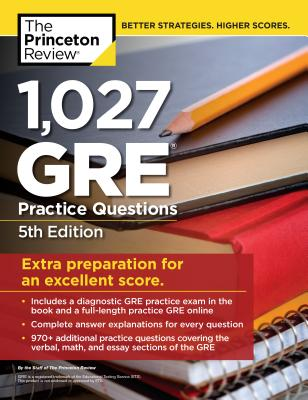 1,027 GRE Practice Questions, 5th Edition: GRE Prep for an Excellent Score (Graduate School Test Preparation) Cover Image