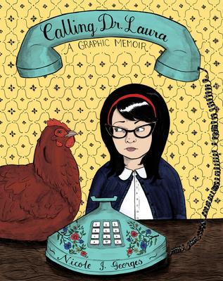 Calling Dr. Laura: A Graphic Memoir Cover Image