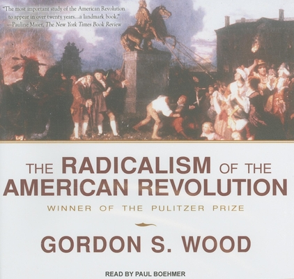 The Radicalism of the American Revolution Cover Image