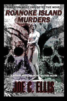Roanoke Island Murders: A Modern Retelling of the Maltese Falcon Cover Image