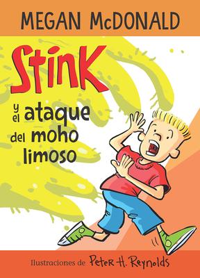 Stink y el ataque del moho limoso / Stink and the Attack of the Slime Mold Cover Image