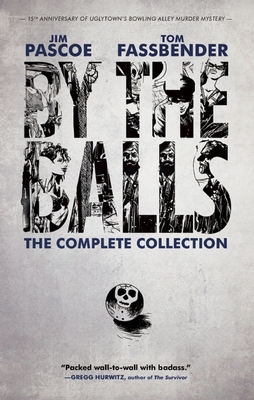 By the Balls: The Complete Collection Cover Image