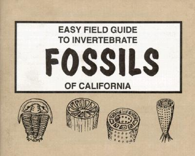 Easy Field Guide to Invertebrate Fossils of California (Easy Field Guides) Cover Image