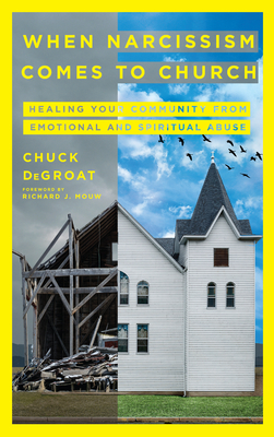 When Narcissism Comes to Church: Healing Your Community from Emotional and Spiritual Abuse Cover Image