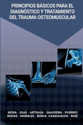 Principios Básicos para el Diagnóstico y Tratamiento del Trauma Osteomuscular Cover Image
