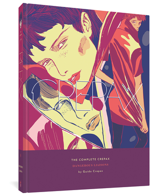 The Complete Crepax: Dangerous Liaisons: Volume 6 Cover Image