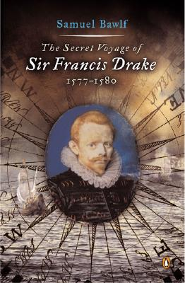 The Secret Voyage of Sir Francis Drake: 1577-1580 Cover Image
