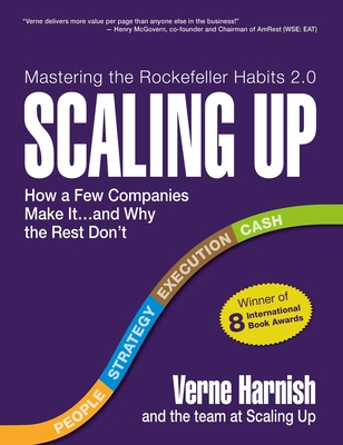 Scaling Up: How a Few Companies Make It...and Why the Rest Don't (Rockefeller Habits 2.0) Cover Image