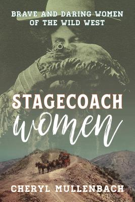 Stagecoach Women: Brave and Daring Women of the Wild West Cover Image