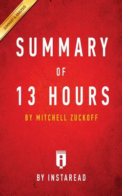 Summary of 13 Hours: By Mitchell Zuckoff Includes Analysis Cover Image
