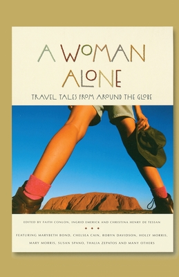 A Woman Alone: Travel Tales from Around the Globe (Adventura Books) Cover Image