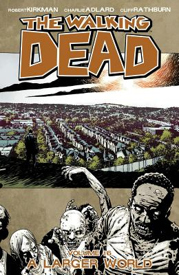 The Walking Dead, Vol. 16:  A Larger World cover image