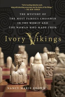 Ivory Vikings: The Mystery of the Most Famous Chessmen in the World and the Woman Who Made Them Cover Image