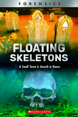 Floating Skeletons (XBooks): A Small Town Is Awash in Bones (XBooks: Forensics) Cover Image