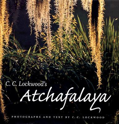C. C. Lockwood's Atchafalaya: Original Narratives of the Hunters Cover Image
