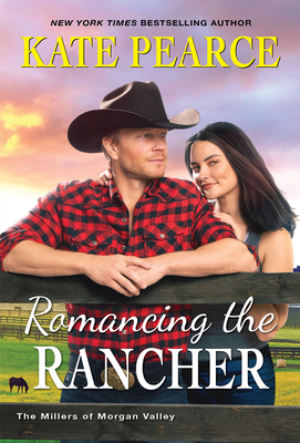 Cover for Romancing the Rancher (The Millers of Morgan Valley #6)