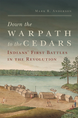 Down the Warpath to the Cedars: Indians' First Battles in the Revolution Cover Image