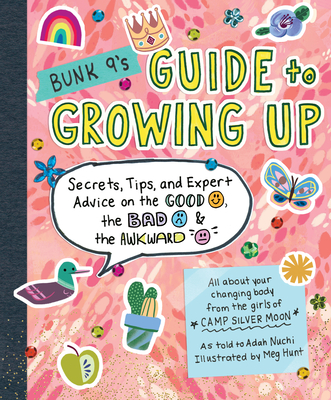 Bunk 9's Guide to Growing Up: Secrets, Tips, and Expert Advice on the Good, the Bad, and the Awkward Cover Image