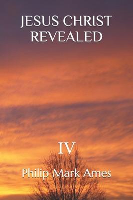 Jesus Christ Revealed IV Cover Image