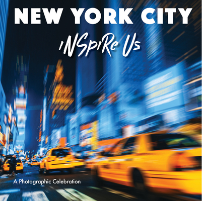 New York City Inspire Us: A Celebration in Photographs Cover Image