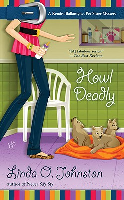 Howl Deadly (A Kendra Ballantine, Pet-Sitte #8) Cover Image